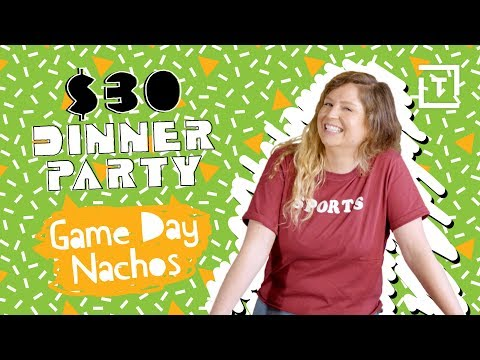 The Perfect Nachos For Your Super Bowl Party || $30 Dinner Party