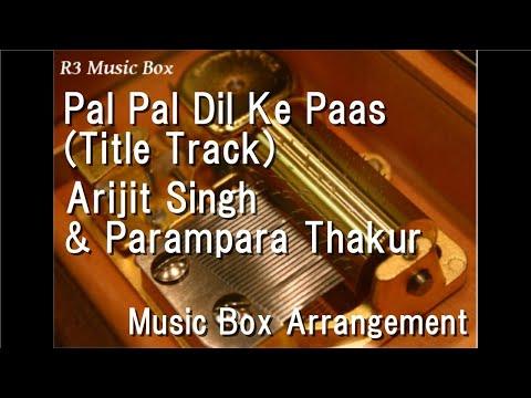 Download Lagu  Pal Pal Dil Ke Paas Title Track/Arijit Singh & Parampara Thakur  Box Mp3 Free