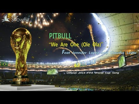 """We Are One"" by Pitbull featuring Jennifer Lopez and Claudia official song FIFA WORLD CUP 2014"