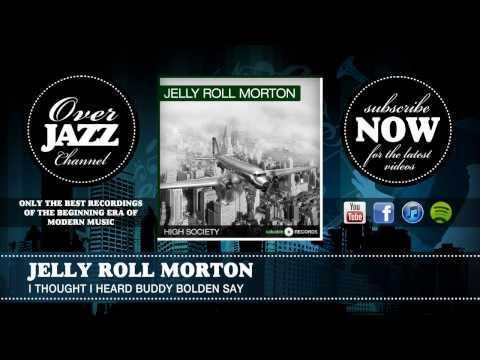 Jelly Roll Morton - I Thought I Heard Buddy Bolden Say (1939)