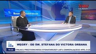 Rozmowy niedokończone: Węgry - od św. Stefana do Victora Orbana cz.I