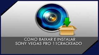 Como baixar Sony Vegas 11 CRACKEADO (2015)