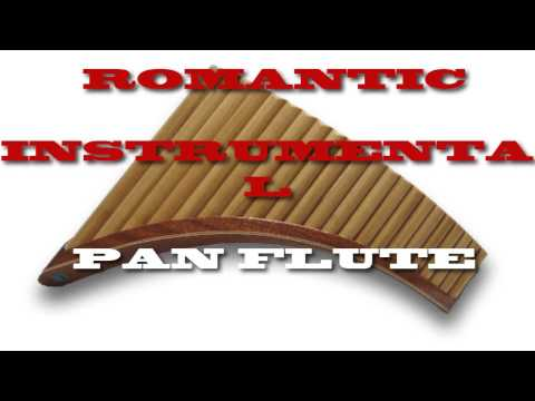 ROMANTIC INSTRUMENTAL PAN FLUTE   Love Hurts