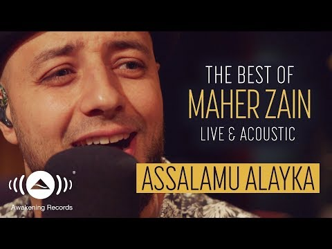 Maher Zain - Assalamu Alayka | ماهر زين - السلام عليك | The Best of Maher Zain Live & Acoustic