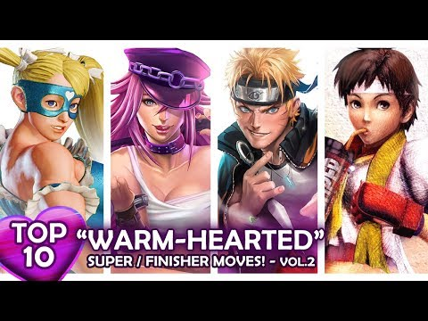 """TOP 10 """"WARM-HEARTED"""" SupeR/FinisheR Moves in Fighting Games! VOL.2"""