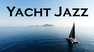 Relax Music - Luxury Yacht Music - Background Chill Lounge Jazz Music