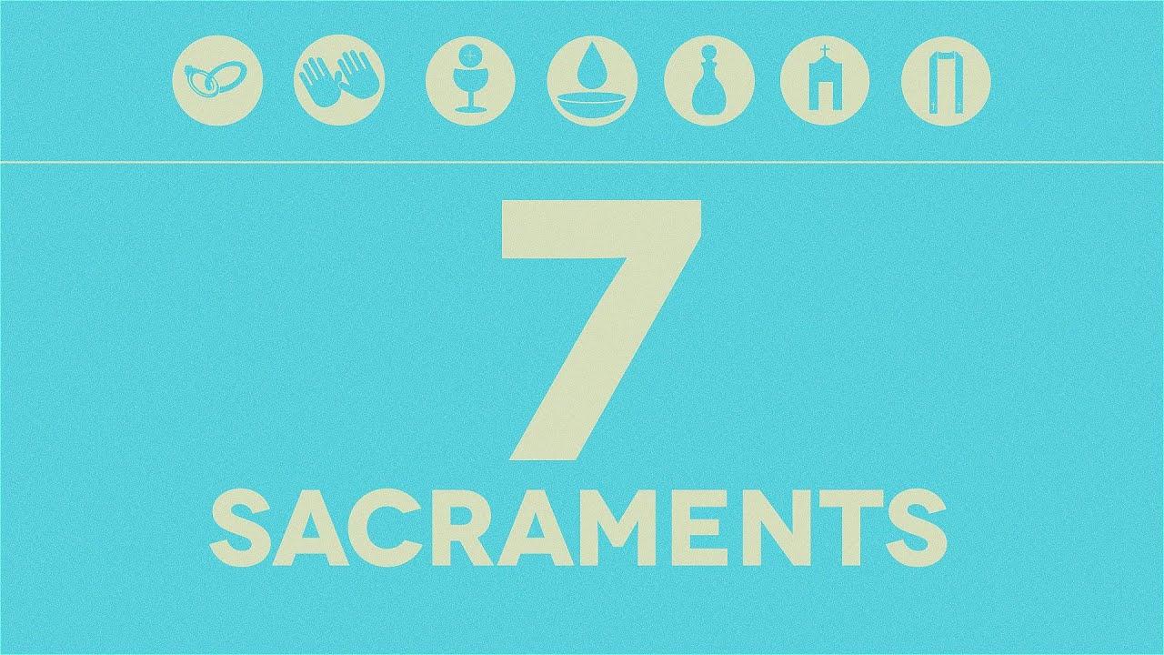 The Seven Sacraments Youtube