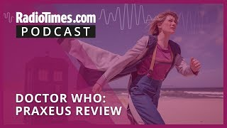 Doctor Who: Praxeus spoiler review - what did we think of series 12 episode 6?