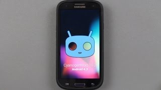 How To Install CyanogenMod 10.2 Android 4.3 Jelly Bean on the Galaxy S3!