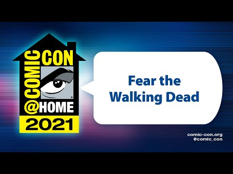 Fear the Walking Dead    Comic-Con@Home 2021