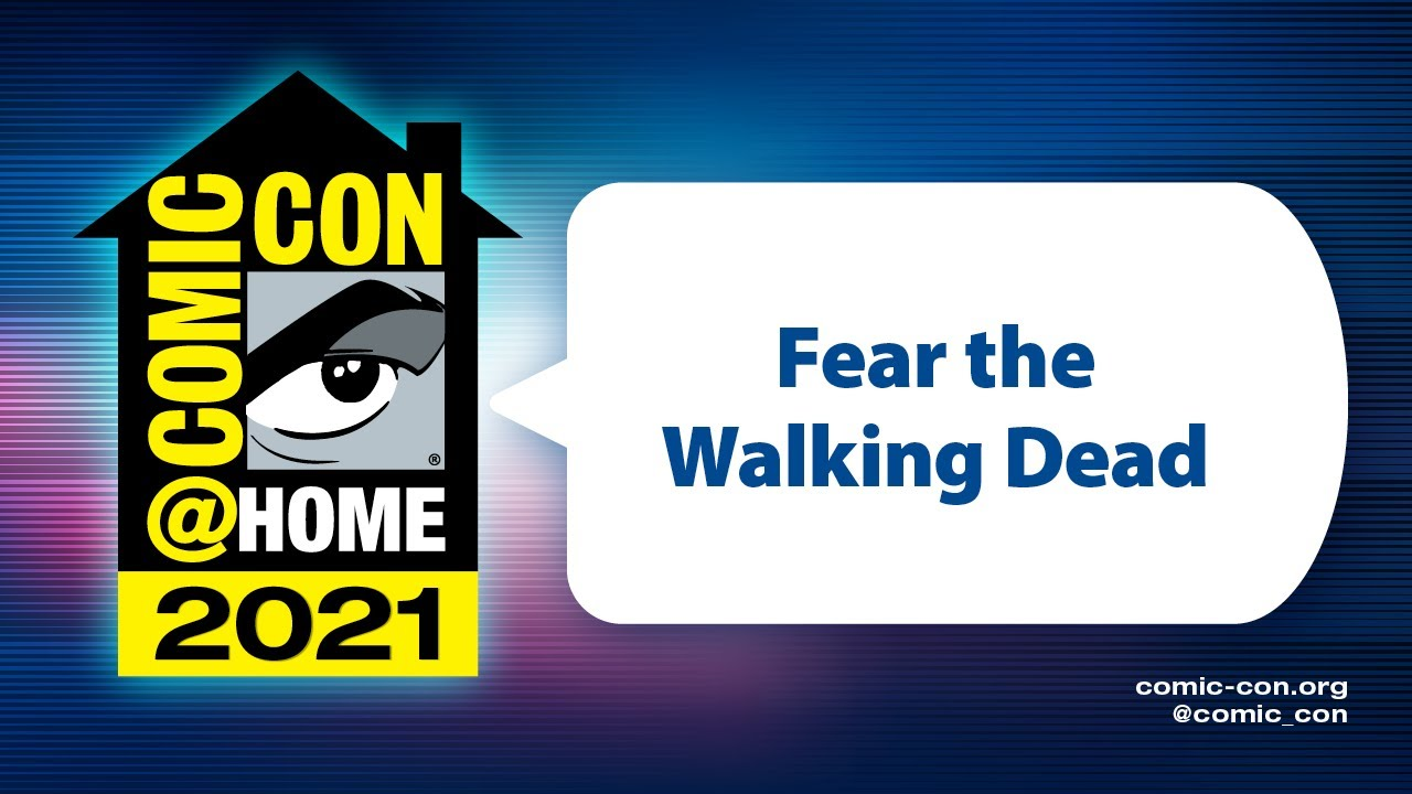 Download Fear the Walking Dead    Comic-Con@Home 2021