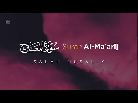Surah Al Ma'arij سورة المعارج - Shalah Musalli Menyejukkan Hati
