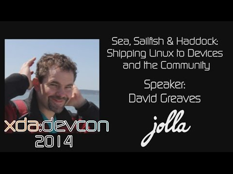 Sea, Sailfish & Haddock: Shipping Linux to Devices w/ David Greaves from XDA:DevCon 2014