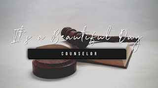 It's a Beautiful Day | Counselor | 24 September 2020