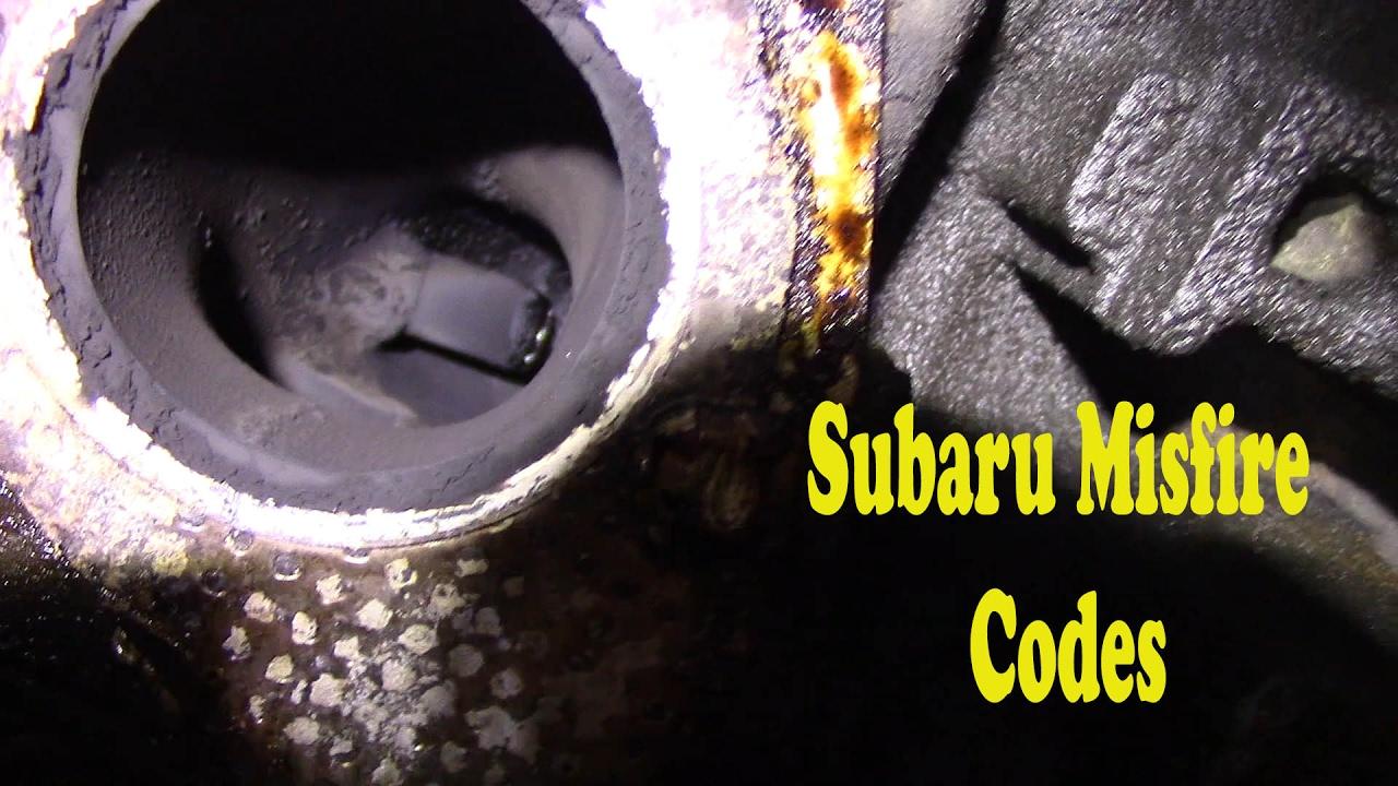 Subaru Misfire Codes - P0300 P0301 P0302 P0303 P0304