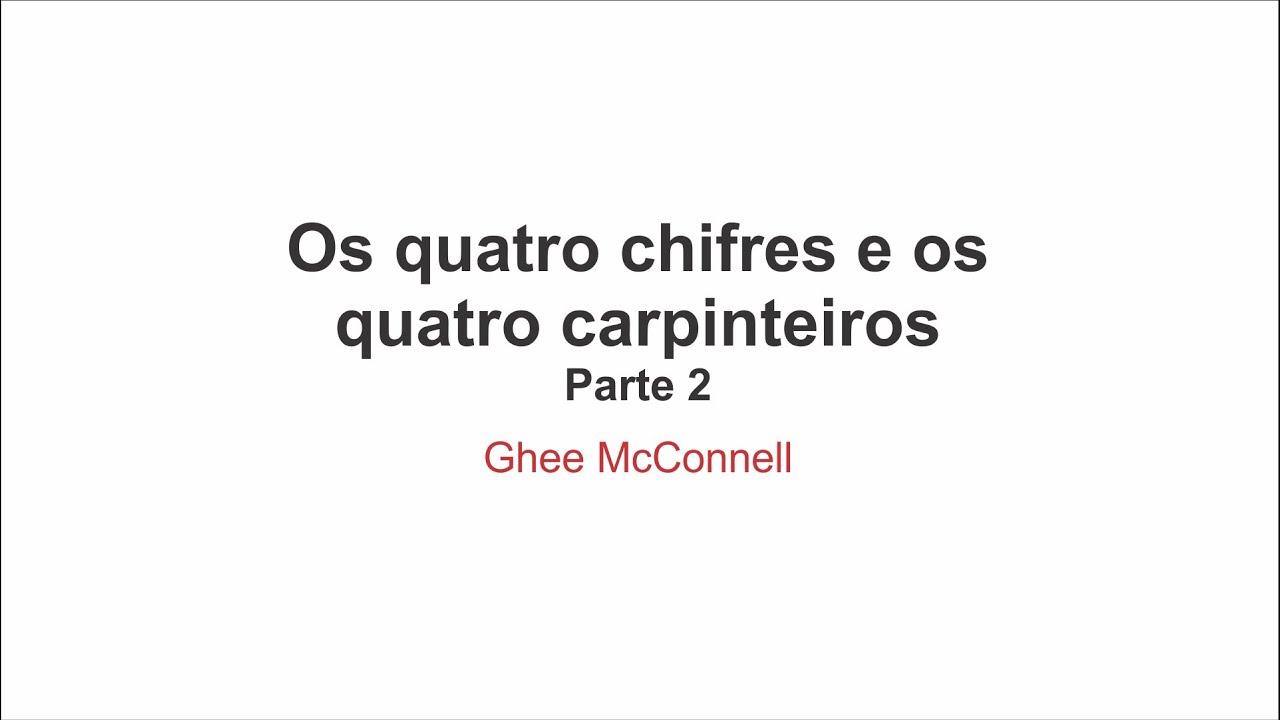Os quatro chifres e os quatro carpinteiros - Parte 2 - Por Ghee McConnell  (19/10/19)