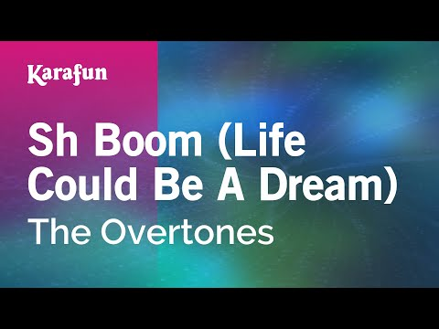 Karaoke Sh Boom (Life Could Be A Dream) - The Overtones