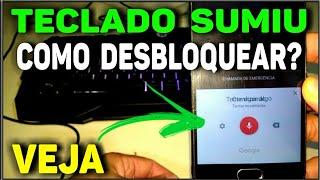 RESOLVIDO!!! Teclado Sumiu na Tela de Bloqueio do Celular