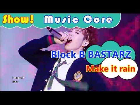 [HOT] Block B BASTARZ - Make it rain, 블락비 바스타즈 - 메이크 잇 레인 Show Music core 20161112