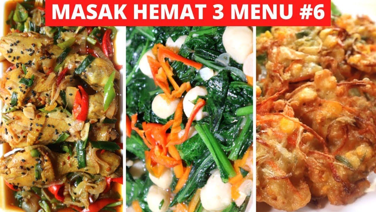 Masak Hemat 3 Menu Part 6 Resep Masakan Indonesia Sehari Hari Sederhana Dan Praktis Youtube