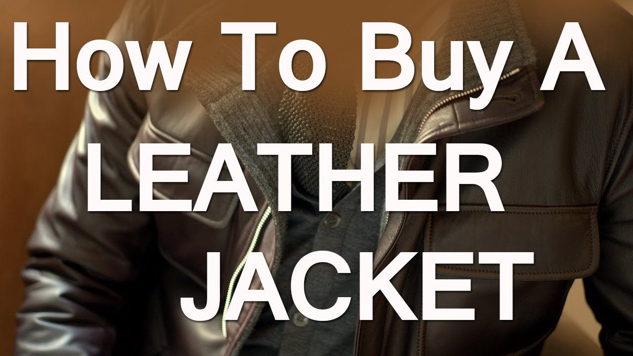 How To Buy A Leather Jacket For Men | Men's Leather Jackets Guide ...