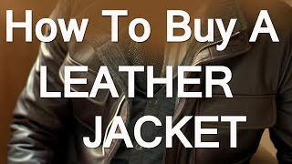 How To Buy A Leather Jacket For Men | Men