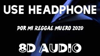 Yandel x Anuel ĄA - Por Mi Reggae Muero 2020 (8D AUDIO) | Official Audio