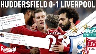 Huddersfield v Liverpool 0-1 | #LFC Fan Twitter Reactions