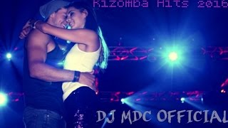 Kizomba Hits 2016 Best Selection DJ MDC