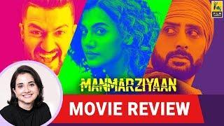 Anupama Chopra's Movie Review of Manmarziyaan | Anurag Kashyap | Taapsee | Vicky | Abhishek