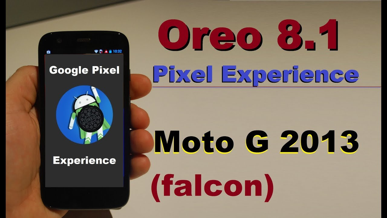 How to Update Android Oreo 8 1 PIXEL EXPERIENCE in Motarola Moto G 2013  (falcon)Installation Review