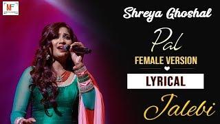Shreya Ghoshal Pal Female New Version Lyrical Jalebi