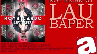Roy Ricardo - Lau Baper