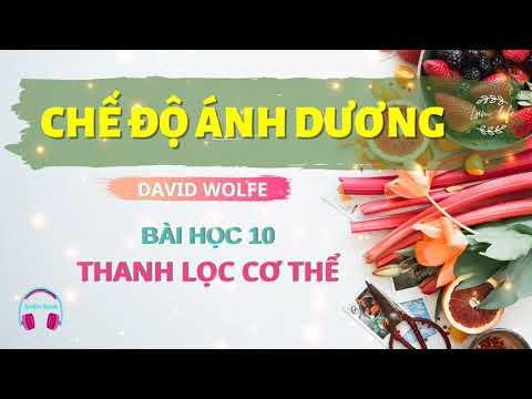 Download Bài học 10 - Thanh lọc cơ thể   CHẾ ĐỘ ÁNH DƯƠNG   #DavidWolfe #lamlife #cothetuchualanh