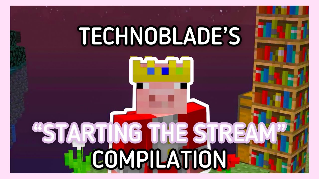 """I compiled all the times Technoblade said """"starting the stream"""""""