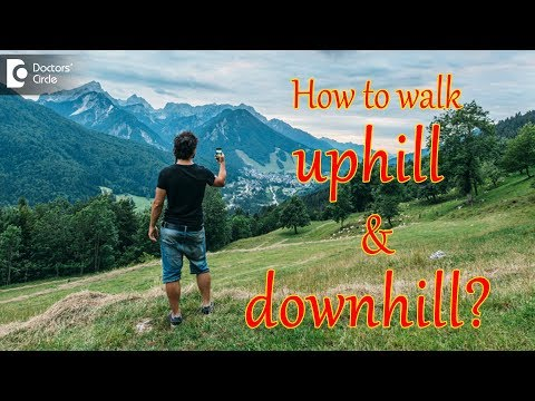 How to walk uphill and downhill? Sanghamitra