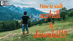 How to walk uphill and downhill? - Sanghamitra