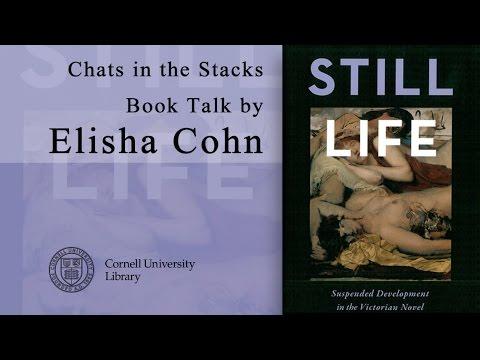 Elisha Cohn Book Talk: Still Life: Suspended Development in the Victorian Novel