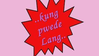 ..kung pwede Lang..