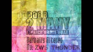 Doe B Feat. Rich Homie Quan-2 Many(Screwed & Chopped)