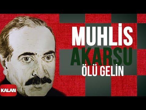 Muhlis Akarsu - Ölü Gelin | Sorsunlar Beni - [ Ya Dost Ya Dost © 1994 Kalan Müzik ]