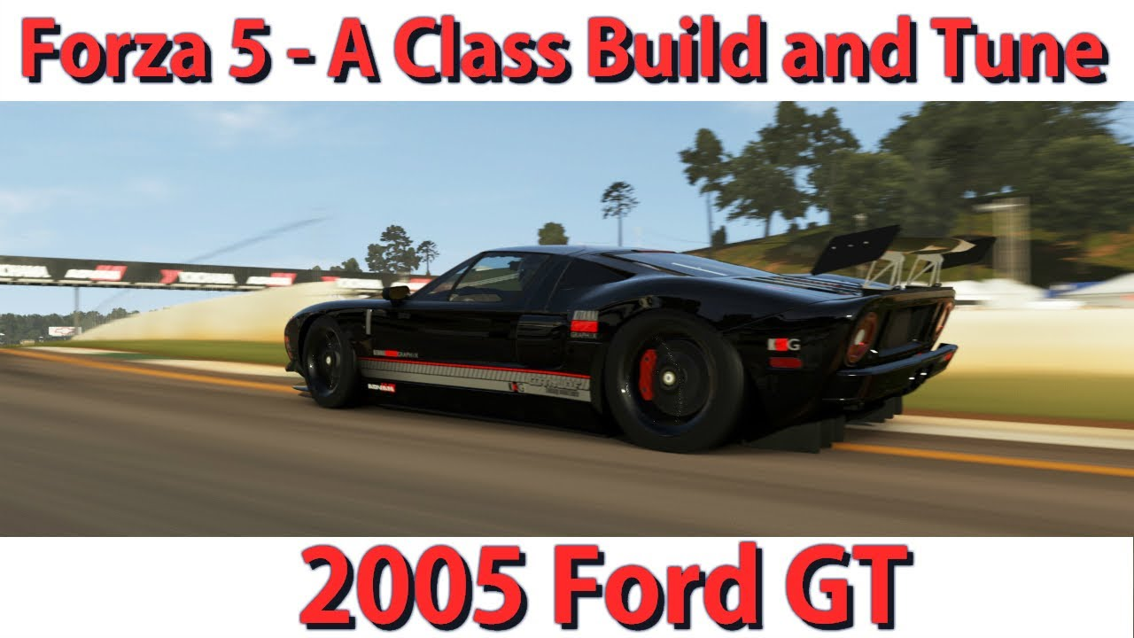 Forza  A Class Ford Gt  Build Tune With Bonus Livery