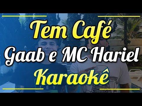 Tem Café - Gaab e MC Hariel - Karaokê ( INSTRUMENTAL )