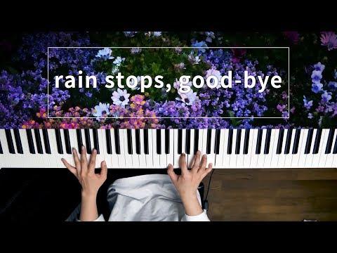 Rain Stops, Good-bye - におP(piano Cover)rain Stops, Good-bye/Nio-P