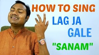 "HOW TO SING ""LAG JA GALE - SANAM"" ""BOLLYWOOD SINGING LESSON/TUTORIAL BY MAYOOR"""