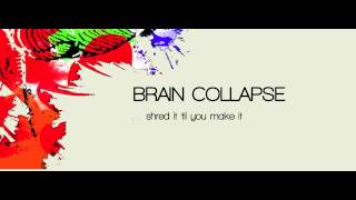Brain Collapse - Shred it
