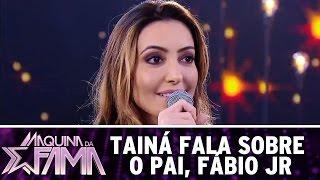 Máquina da Fama (12/12/16) - Tainá fala sobre o pai, Fábio Jr