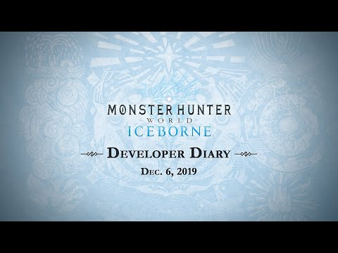 Monster Hunter World: Iceborne 开发者日记Vol.4.5