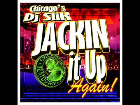 DJ SLiK's JACKIN IT UP AGAIN Chicago style WBMX old school MIX
