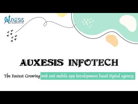 Auxesis Infotech - Your One-Stop Solution For Web & Mobile App Needs!
